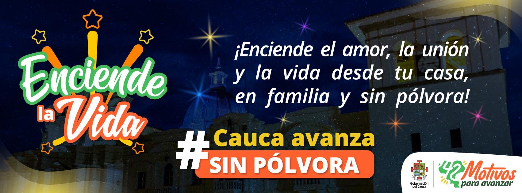 ¡Nos unimos a la campaña, 'Enciende la Vida' #CaucaAvanzaSinPólvora!